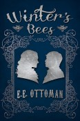 Winter's Bees by E.E. Ottoman