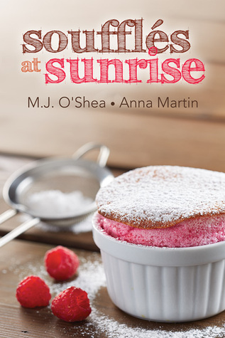 Review: Soufflés at Sunrise by M.J. O'Shea and Anna Martin