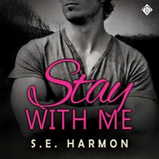 Audiobook Review: Stay With Me by S.E. Harmon