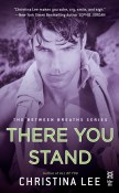 Excerpt and Giveaway: There You Stand by Christina Lee