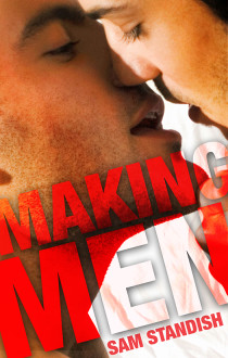 Guest Post and Giveaway: Making Men by Sam Standish