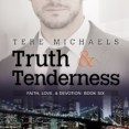 Excerpt and Giveaway: Truth & Tenderness by Tere Michaels