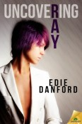 Review: Uncovering Ray by Edie Danford
