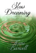 Guest Post and Giveaway: Slow Dreaming by Anne Barwell