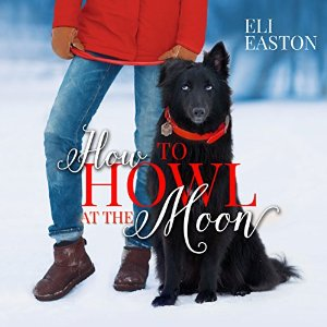 Audiobook Review: How to Howl at the Moon by Eli Easton