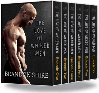 Excerpt and Guest Post: The Love of Wicked Men by Brandon Shire
