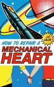 Guest Post and Giveaway: How to Repair a Mechanical Heart by J.C. Lillis