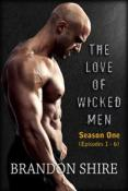 Review: The Love of Wicked Men, Season One by Brandon Shire