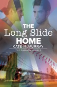 Guest Post and Giveaway: The Long Slide Home by Kate McMurray