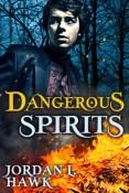 Review: Dangerous Spirits by Jordan L. Hawk