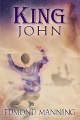 Guest Post and Giveaway: King John by Edmond Manning