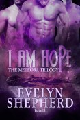 Guest Post and Giveaway: I Am Hope by Evelyn Shepherd