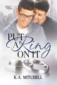 Guest Post and Giveaway: Put a Ring on It by K.A. Mitchell