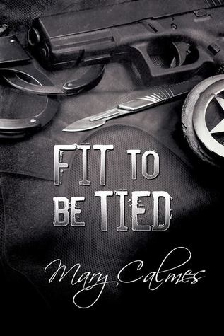 Review: Fit to be Tied by Mary Calmes