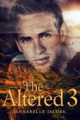 Excerpt and Giveaway: The Altered 3 by Annabelle Jacobs