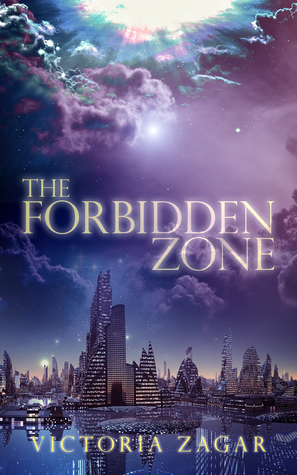 Review: The Forbidden Zone by Victoria Zagar