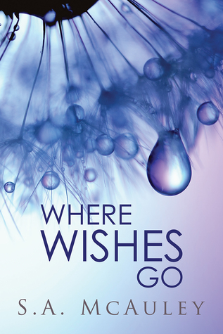 Review: Where Wishes Go by S.A. McAuley