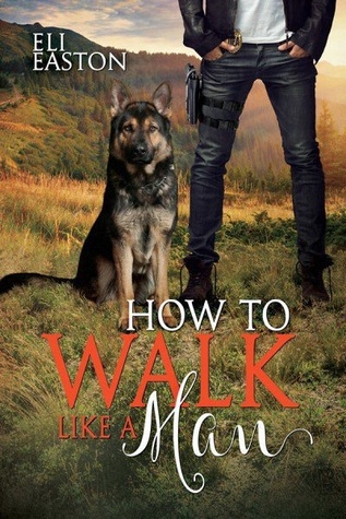 Review: How to Walk Like a Man by Eli Easton