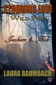 Jackson & Nick (Storming Love: Wild FIre #6) by Laura Baumbach
