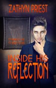 Guest Post: Inside His Reflection by Zathyn Priest