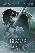 Review: Blood for Magic by Aundrea Singer