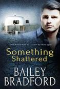 Review: Something Shattered by Bailey Bradford