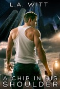 Review: A Chip in His Shoulder by L.A. Witt