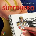Audiobook Review: Superhero by Eli Easton