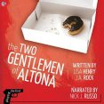 Audiobook Review: The Two Gentlemen of Altona by Lisa Henry and J.A. Rock
