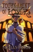 Review: Tournament of Losers by Megan Derr