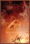 Guest Post and Giveaway: Under a Sky of Ash by Brandon Witt