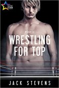 Review: Wrestling For Top, Parts 1 and 2 by Jack Stevens