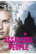 Assassins Love People Too by S.C. Wynne