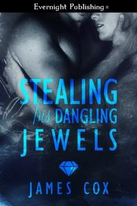 Review: Stealing His Dangling Jewels by James Cox