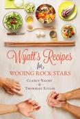 Review: Wyatt's Recipe for Wooing Rock Stars by Clancy Nacht and Thursday Euclid