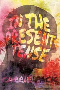Review: In the Present Tense by Carrie Pack