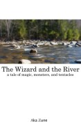 Review: The Wizard and the River by Aka Zune