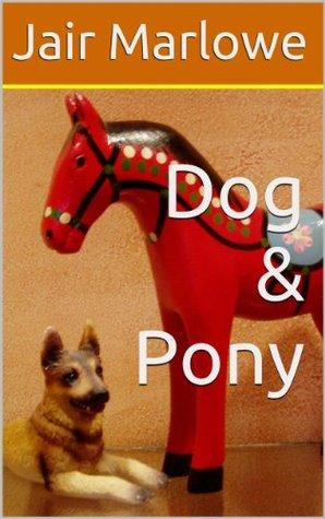 Review: Dog & Pony by Jair Marlowe