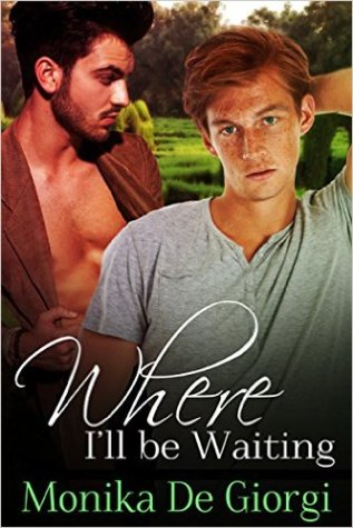 Guest Post and Giveaway: Where I'll Be Waiting by Monika De Giorgi