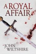 Review: A Royal Affair by John Wiltshire