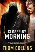 Review: Closer By Morning by Thom Collins