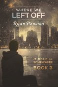 Review: Where We Left Off by Roan Parrish