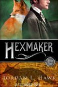 Review: Hexmaker by Jordan L. Hawk