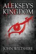 Review: Aleksey's Kingdom by John Wiltshire