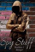 Review: Spy Stuff by Matthew J. Metzger