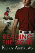 Guest Post and Giveaway: Reading the Signs by Keira Andrews