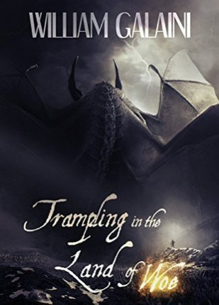 Review: Trampling in the Land of Woe by William Galaini
