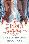 Review: His Fairy Godfather by Cate Ashwood and Nico Jaye