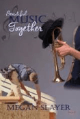 Review: Beautiful Music Together by Megan Slayer