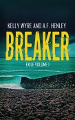 Guest Post and Giveaway: Breaker by Kelly Wyre and AF Henley